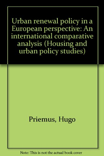 9789062757879: Urban renewal policy in a European perspective: An international comparative analysis (Housing and urban policy studies)
