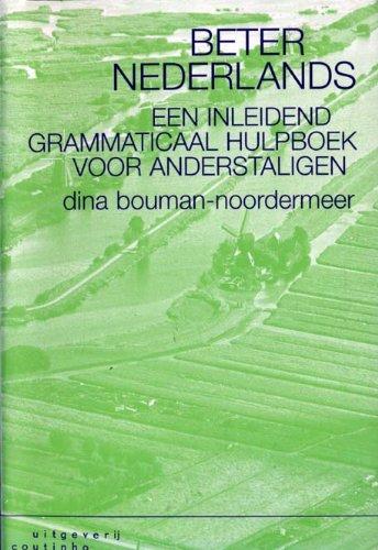 Beter Nederlands: een inleidend grammaticaal hulpboek voor: D. BOUMAN-NOORDERMEER