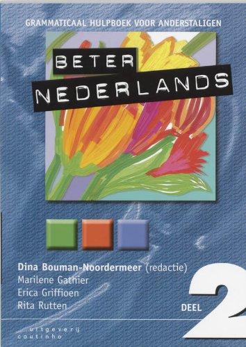 Beter Nederlands 2: Grammatical hulpboek voor anderstaligen: Bouman-Noordermeer, Dina, Gathier,