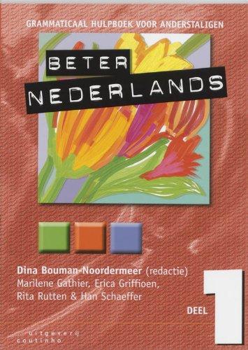 Beter Nederlands 1: Grammatical hulpboek voor anderstaligen: Bouman-Noordermeer, D.