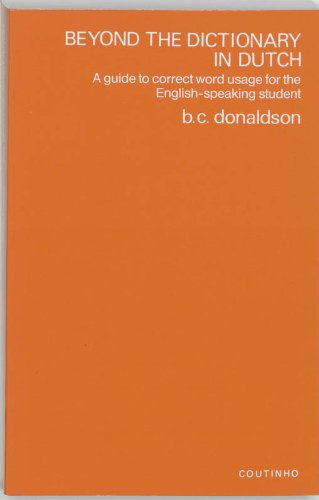 Beyond the Dictionary in Dutch: A Guide: Bruce C. Donaldson