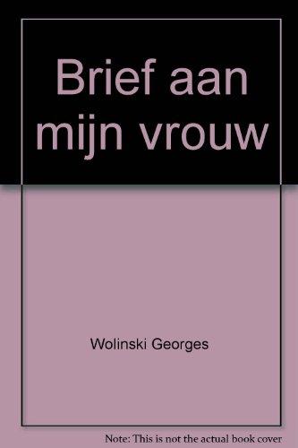 BRIEF AAN MIJN VROUW: WOLINSKI, GEORGES