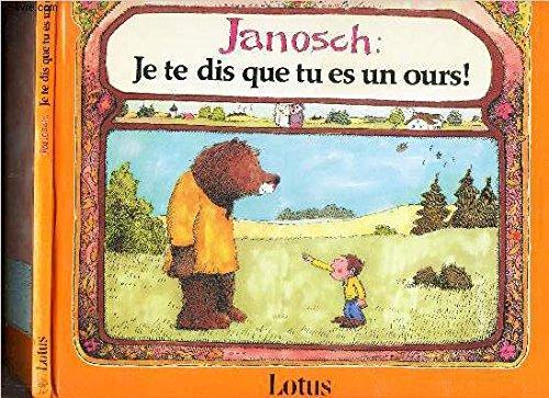 9789062907113: Je te dis que tu es un ours !