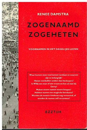 9789062912957: Zogenaamd zogeheten: Voornamen in het dagelijks leven (Dutch Edition)