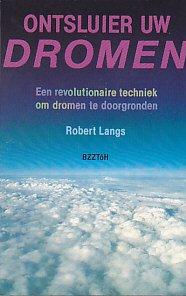 Ontsluier uw dromen: een revolutionaire techniek om dromen te doorgronden.: ROBERT J. LANGS (1928-)...