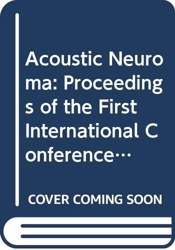 9789062990856: Acoustic Neuroma: Proceedings of the First International Conference on Acoustic Neuroma