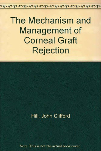 9789062991273: The Mechanism and Management of Corneal Graft Rejection