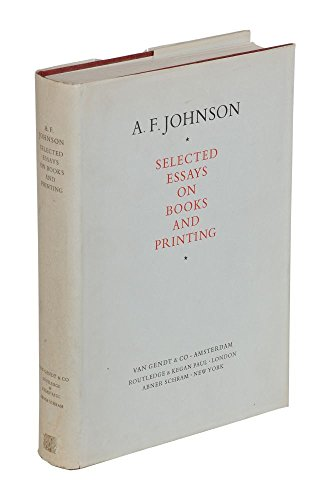 Selected Essays on Books and Printing: Johnson, A. F. (Edited By Percy H Muir)