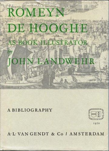 ROMEYN DE HOOGHE (1645-1708) AS BOOK ILLUSTRATOR a bibliography: Landwehr, John