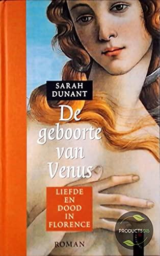 De geboorte van Venus: liefde en dood: Dunant, Sarah