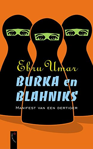 9789063051174: Burka & Blahniks, manifest van een dertiger