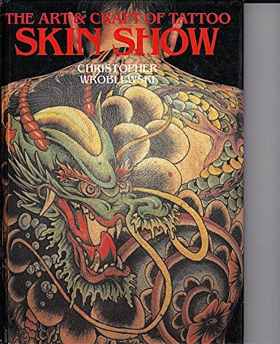 The Art & Craft of Tattoo Skin: Wroblewski, Christopher