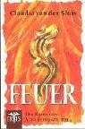 Die Reihe der Vier Elemente 3. Feuer. - Sluis, Claudia Van Der