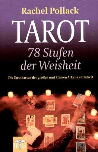 9789063610302: Tarot - 78 Stufen der Weisheit: Die Tarotkarten der grossen und kleinen Arkana enträtselt