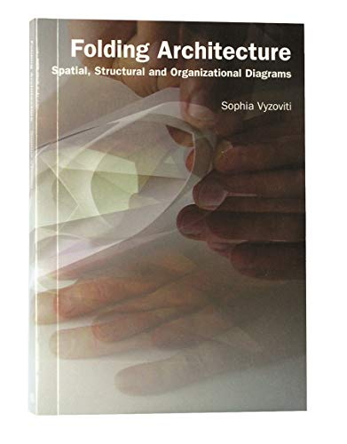 Folding architecture: Spatial, Structural and Organizational Diagrams: Vyzoviti, Sophia