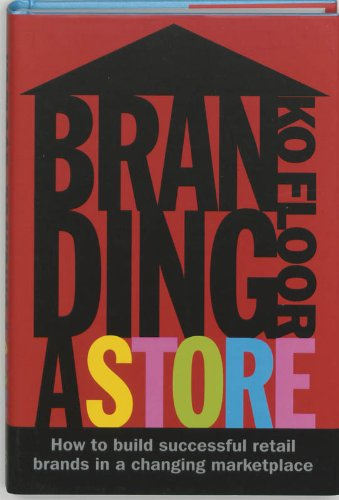 9789063691226: Branding a Store: How to Build Successful Retail Brands in a Changing Marketplace