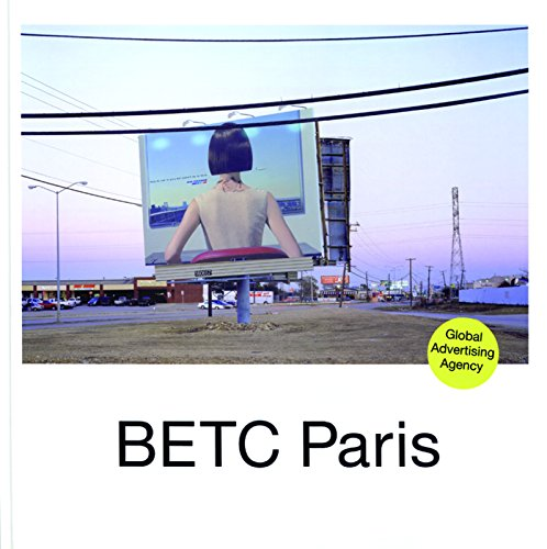 BETC PARIS - Global Advertising Agency (English and French Edition): Babinet, Remi