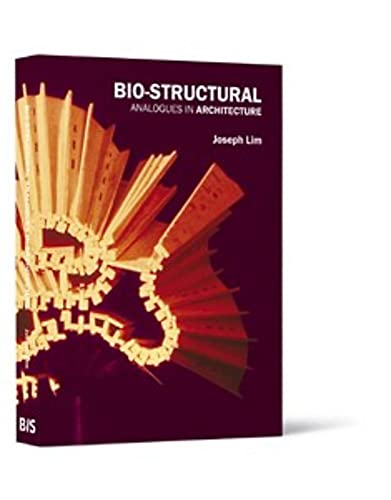 Bio-structural Analogues in Architecture: Joseph Lim Ee: Lim, Joseph