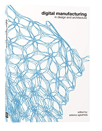 9789063692322: Digital Manufacturing: In Design and Architecture (Qr-reader)