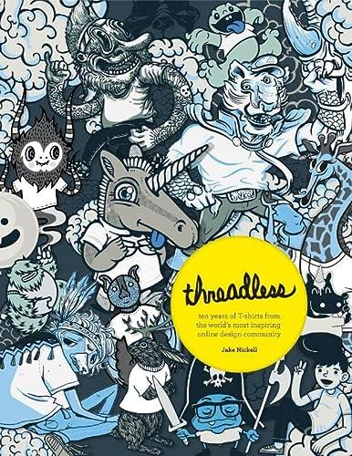 9789063692469: Threadless / druk 1: ten years of T-shirts from the worlds most inspiring online design community
