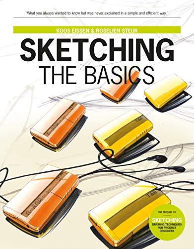 Sketching: The Basics (2nd printing): Roselien Steur; Koos Eissen