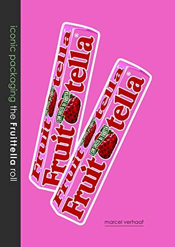 Iconic Packaging-The Fruitella roll: Verhaaf, Marcel