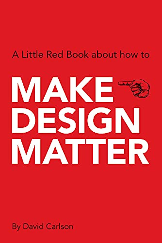 9789063693046: Make Design Matter (A Little Red Book About How to)