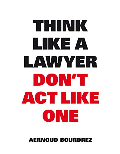 9789063693077: Think Like a Lawyer Don't Act Like One