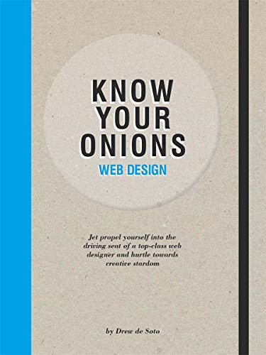 9789063693121: Know Your Onions: Web Design: Jet Propel Yourself into the Driving Seat of a Top-class Web Designer and Hurtle Towards Creative Stardom