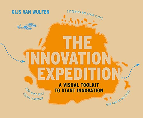 9789063693138: The Innovation Expedition: A Visual Toolkit to Start Innovation