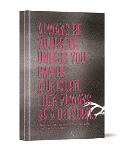 Always be Yourself. Unless You Can Be a Unicorn, Then Always Be a Unicorn: A Snapshot of the Weird ...