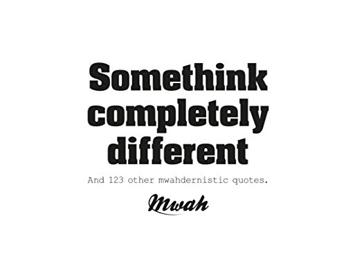 9789063693749: Somethink Completely Different: 100+ Funny, Inspirational and Thought-provoking One-liners