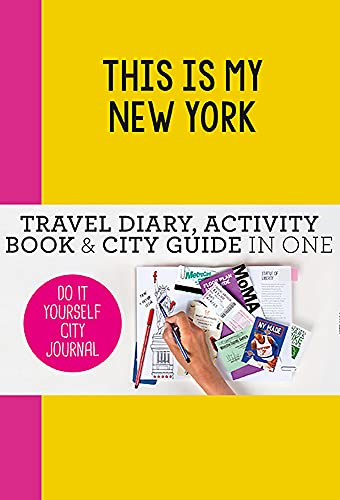 This Is My New York Do It Yourself City Journal