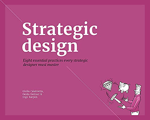 9789063694456: Strategic Design: Eight essential practices every Strategic Designer must Master