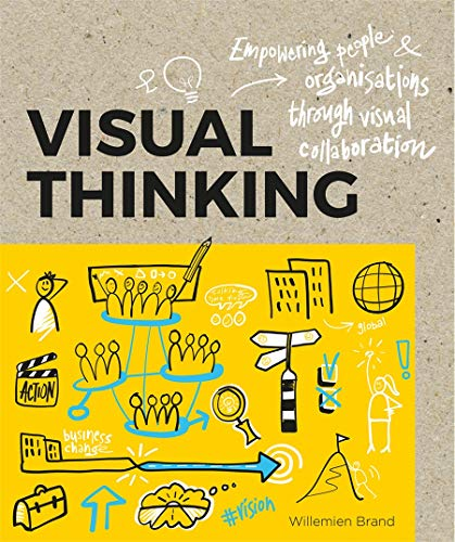 9789063694531: Visual Thinking: Empowering People & Organizations through Visual Collaboration