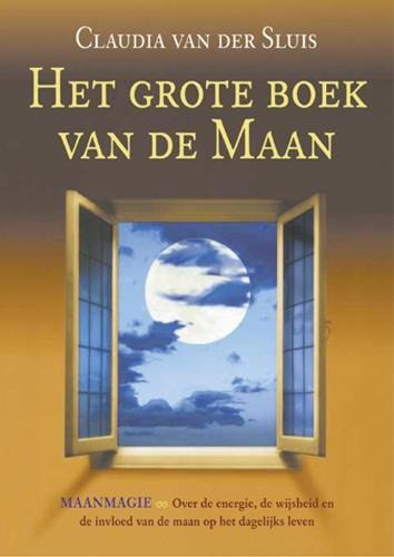 9789063785352: Het grote boek van de Maan: maanmagie - over de energie, de wijsheid en de invloed van de maan op het dagelijks leven