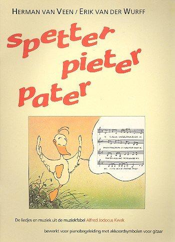 Spetter Pieter Pater: Veen, Herman van en Wurff, Erik van der