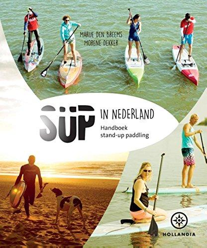 9789064105999: SUP in Nederland: handboek stand-up paddling