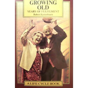 9789064270017: Growing Old: Years of Fulfilment (Life Cycle Series)