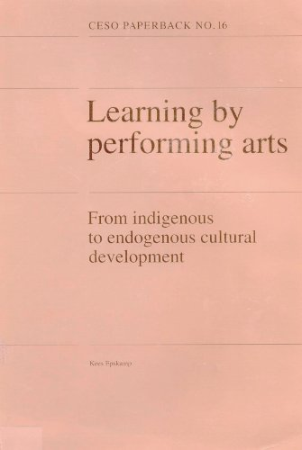 9789064431104: Learning by performing arts: From indigenous to endogenous cultural development