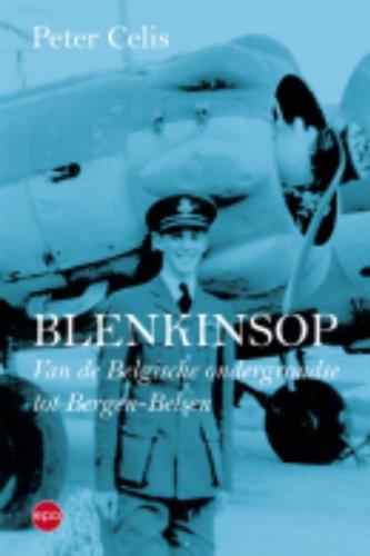 9789064457104: Blenkinsop: van de Belgische ondergrondse tot Bergen-Belsen