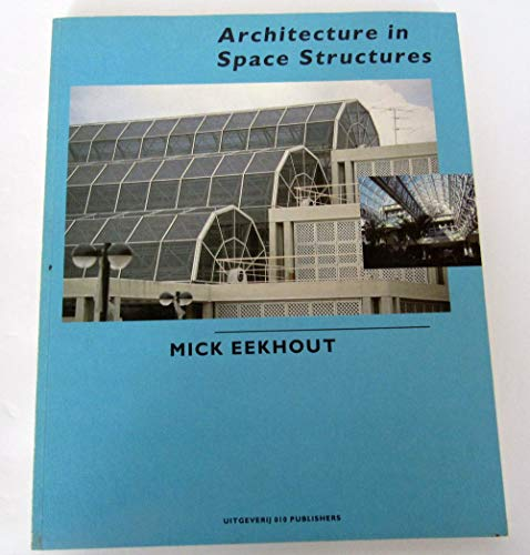 Architecture in Space Structures: Eekhout Mick
