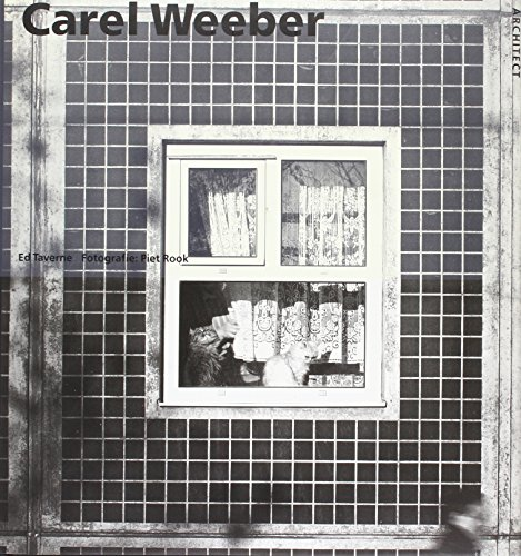 Carel Weeber (Monografiee n van Nederlandse architecten) (English and Dutch Edition): Taverne, Ed; ...