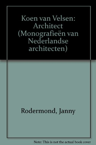 Koen Van Velsen: Architect (Monographs of Dutch: Van Velsen, Koen