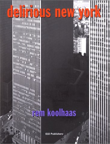 9789064502118: Delirious New York: A Retroactive Manifesto for Manhattan