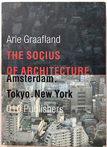 THE SOCIUS OF ARCHITECTURE: Graafland, Arie