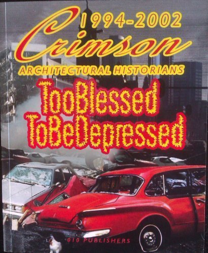 Too Blessed to be Depressed - Crimson Architectural Historians 1994 - 2001