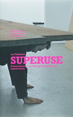 9789064505928: Superuse: Constructing New Architecture by Shortcutting Material Flows.