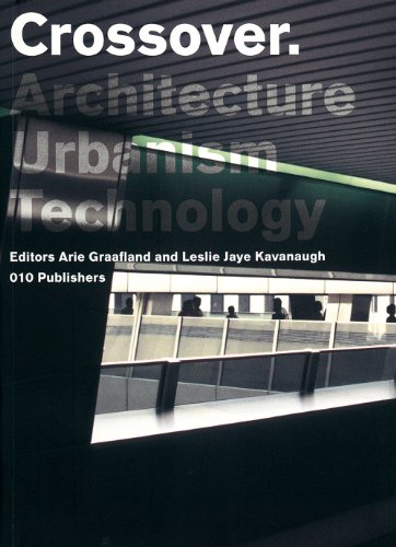 Crossover: Architecture, Urbanism, Technology