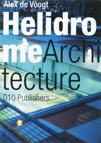 HELIDROME ARCHITECTURE: ALEX DE VOOGT